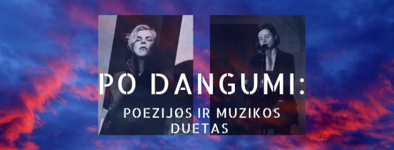 PO DANGUMI: poezijos ir muzikos duetas
